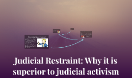 Why is Judicial Restraint Superior?