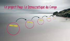 Le project Pays: Le Democratique du Congo