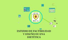 ESTUDIO DE FACTIBILIDAD Y DISEÑO DE UNA DIETÉTICA