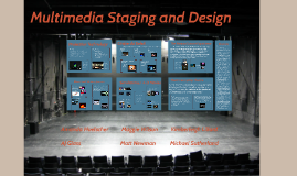 Multimedia Staging and Design
