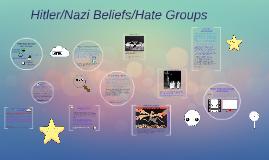 Hitler/Nazi Beliefs/Hate Groups