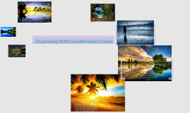 Copy of Organizing Reflective/Narrative Essays