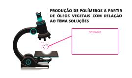 PRODUÇÃO DE POLÍMEROS A PARTIR DE ÓLEOS VEGETAIS COM RELAÇÃO