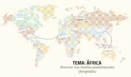 TEMA: ÁFRICA