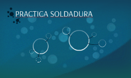 PRACTICA SOLDADURA