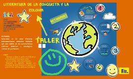 LITERATURA DE LA CONQUISTAY LA COLONIA
