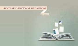 SANTUARIO NACIONAL MEGANTONI