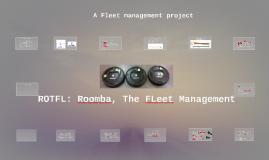 Copy of ROTFL: Roomba, The Fleet Management