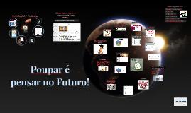 Poupar é pensar no Futuro!