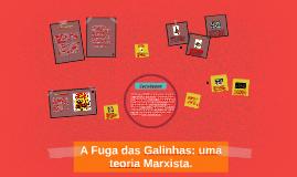 Copy of A Fuga das Galinhas: uma teoria Marxista.