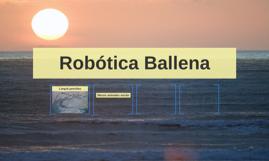 Robótica Ballena