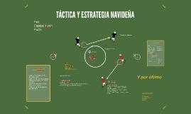 TÁCTICA Y ESTRATEGIA NAVIDEÑA