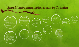 Should marijuana be legalized in Canada?