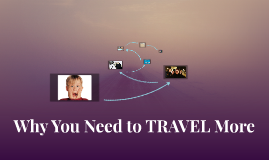 Why You Need to TRAVEL More