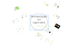Copy of Copy of Genrepedagogik och digital teknik