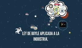Copy of LEY DE BOYLE APLICADA A LA INDUSTRIA.