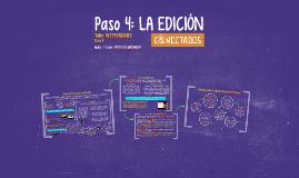 Copy of Paso 4: LA EDICIÓN