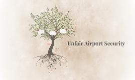 Unfair Airport Security