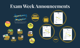 Exam Week Announcemnts