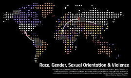 Race, Gender, Sexual Orientation & Violence