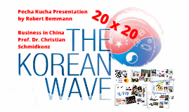 Pecha Kucha - Korean Wave