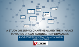 A STUDY ON SUPPLY CHAIN RISKS AND THEIR IMPACT
