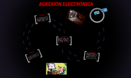 AGRESION ELECTRONICA