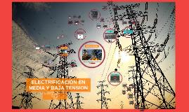 Copy of ELECTRICACION EN MEDIA Y BAJA TENSION