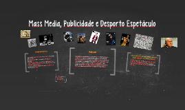 Mass Media, Publicidade e Desporto Espetáculo
