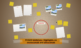 PCSK9 Inhibitors: Highlights on evolocumab and alirocumab