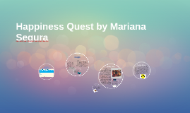 Happiness Quest by Mariana Segura