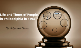 Life and Times of People in Philadelphia i 1793