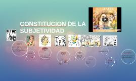 CONSTITUCION DE LA SUBJETIVIDAD