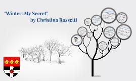 """Winter my secret"" by Christina Rossetti"