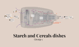 Copy of Methods of Cooking Starch and Cereal dishes