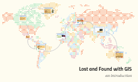 Lost and Found with GIS