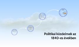 Politikai küzdelmek az 1840-es években