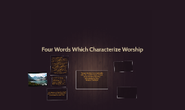 Copy of Four Words Which Characterize Worship