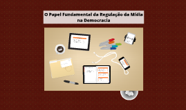 O Papel Fundamental da Regulação da Mídia na Democracia