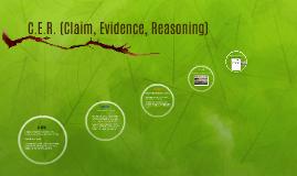 C.E.R. (Claim, Evidence, Reasoning)