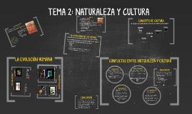 TEMA 2: NATURALEZA Y CULTURA