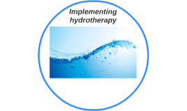 Implementing hydrotherapy