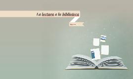 La lectura a la biblioteca