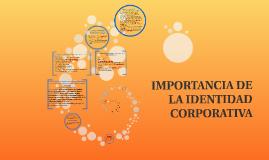 Copy of IMPORTANCIA DE LA IDENTIDAD CORPORATIVA