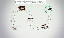 Intervenciones en Museos. 2013