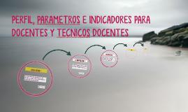 PERFIL, PARAMETROS E INDICADORES PARA DOCENTES Y TECNICOS DO