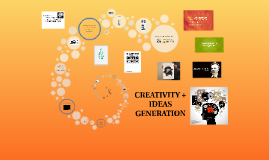 Creativity and Ideas Generation