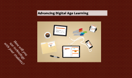 Advancing Digital Age Learning