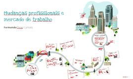 Copy of Mudanças profissionais e mercado de trabalho