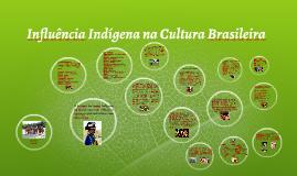 Copy of Copy of Influência Indígena na Cultura Brasileira